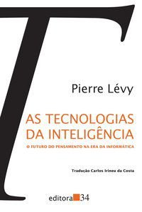 AS TECNOLOGIAS DA INTELIGÊNCIA - LÉVY, PIERRE