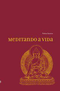MEDITANDO A VIDA - SAMTEN, PADMA