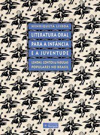 LITERATURA ORAL PARA A INFÂNCIA E A JUVENTUDE - LISBOA, HENRIQUETA