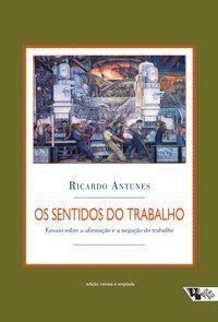 OS SENTIDOS DO TRABALHO - ANTUNES, RICARDO