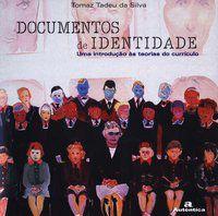 DOCUMENTOS DE IDENTIDADE - UMA INTRODUÇÃO ÀS TEORIAS DO CURRÍCULO - TADEU, TOMAZ