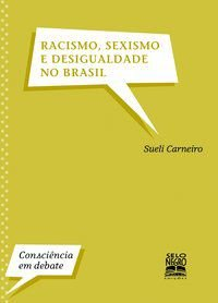 RACISMO, SEXISMO E DESIGUALDADE NO BRASIL - CARNEIRO, SUELI
