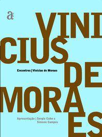 ENCONTROS: VINICIUS DE MORAES - MORAES, VINICIUS DE