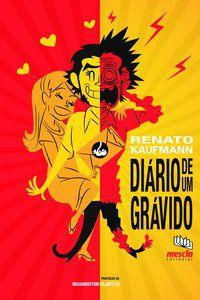 DIÁRIO DE UM GRÁVIDO - KAUFMANN, RENATO