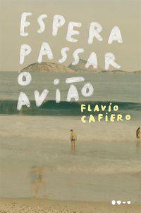 ESPERA PASSAR O AVIÃO - CAFIEIRO, FLAVIO