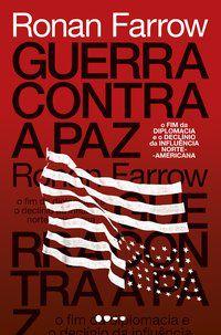 GUERRA CONTRA A PAZ - FARROW, RONAN