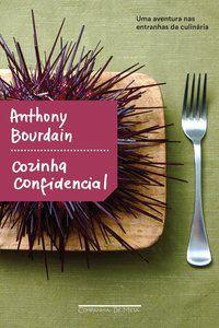 COZINHA CONFIDENCIAL - BOURDAIN, ANTHONY