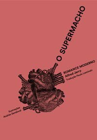 O SUPERMACHO - JARRY, ALFRED