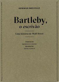 BARTLEBY, O ESCRIVÃO - MELVILLE, HERMAN