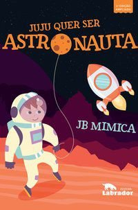 JUJU QUER SER ASTRONAUTA - MIMICA, JB