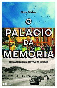 O PALÁCIO DA MEMÓRIA - DIMEO, NATE