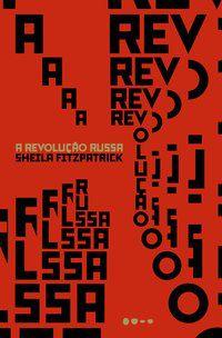 A REVOLUÇÃO RUSSA - FITZPATRICK, SHEILA