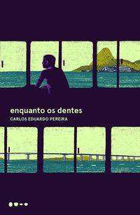 ENQUANTO OS DENTES - PEREIRA, CARLOS EDUARDO