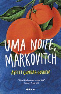 UMA NOITE MARKOVITCH - GUNDAR-GOSHEN, AYELET