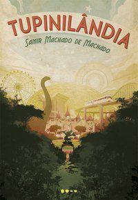 TUPINILÂNDIA - MACHADO, SAMIR MACHADO DE
