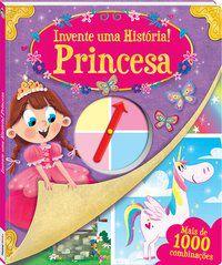 INVENTE UMA HISTÓRIA! PRINCESA - IGLOO BOOKS LTD