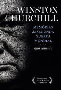 MEMÓRIAS DA SEGUNDA GUERRA - VOL. 2 - CHURCHILL, WINSTON