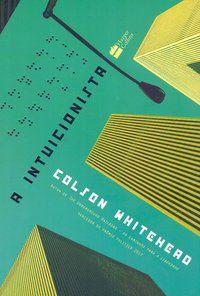 A INTUICIONISTA - WHITEHEAD, COLSON