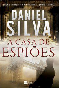 A CASA DE ESPIÕES - SILVA, DANIEL