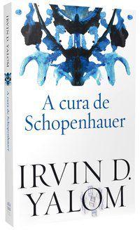 A CURA DE SCHOPENHAUER - YALOM, IRVIN D.