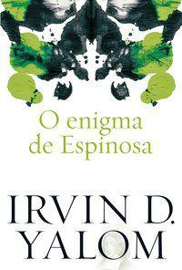 O ENIGMA DE ESPINOSA - YALOM, IRVIN D.