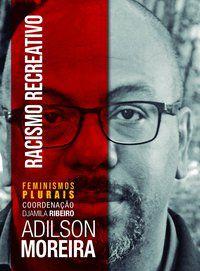 RACISMO RECREATIVO - MOREIRA, ADILSON