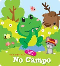 NO CAMPO : TOQUE, SINTA E OUÇA! - YOYO BOOKS