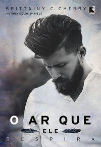 O AR QUE ELE RESPIRA - VOL. 1 - CHERRY, BRITTAINY C.