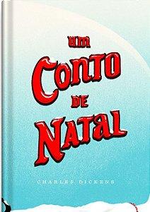 UM CONTO DE NATAL - DICKENS, CHARLES