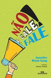 NÃO CALE! FALE! - MOOK-SANG, JENNIFER