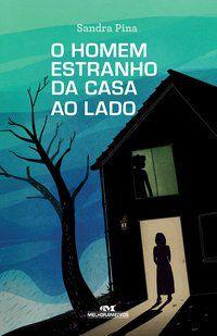 O HOMEM ESTRANHO DA CASA AO LADO - PINA, SANDRA