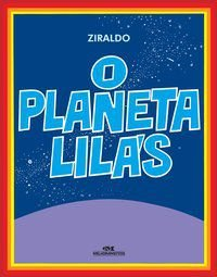 O PLANETA LILÁS - PINTO, ZIRALDO ALVES