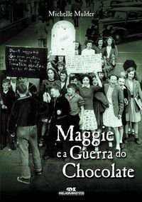 MAGGIE E A GUERRA DO CHOCOLATE - MULDER, MICHELLE
