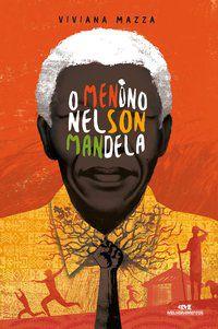O MENINO NELSON MANDELA - MAZZA, VIVIANA