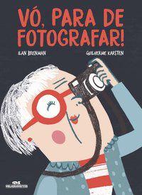 VÓ, PARA DE FOTOGRAFAR! - BRENMAN, ILAN