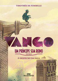 VANGO – UM PRÍNCIPE SEM REINO - VOL. 2 - DE FOMBELLE, TIMOTHÉE