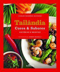TAILÂNDIA CORES & SABORES – HISTÓRIAS E RECEITAS - OLIVEIRA, CARLOS EDUARDO