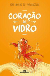 CORAÇÃO DE VIDRO - VASCONCELOS, JOSÉ MAURO DE
