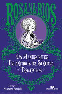 OS MANUSCRITOS ENCANTADOS DA SENHORA TRAMPOLIM - RIOS, ROSANA