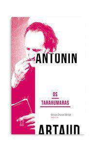 OS TARAHUMARAS - ARTAUD, ANTONIN