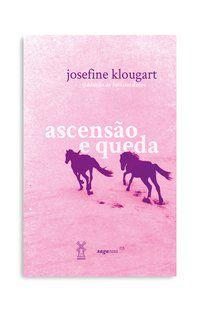 ASCENSÃO E QUEDA - KLOUGART, JOSEFINE