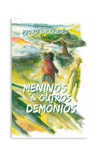 MENINOS & OUTROS DEMÔNIOS - SALGUEIRO, PEDRO