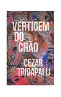 VERTIGEM DO CHÃO - TRIDAPALLI, CEZAR
