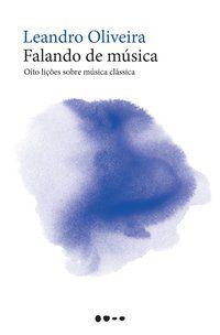 FALANDO DE MUSICA - OLIVEIRA, LEANDRO
