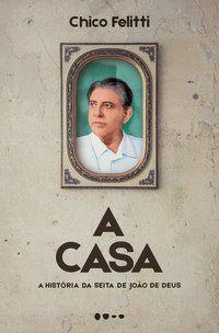 A CASA - FELITTI, CHICO