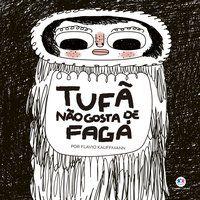 TUFÃ NÃO GOSTA DE FAGÁ - KAUFFMANN, FLAVIO