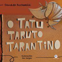 O TATU TARUTO TARANTINO - WALTER BUCHWEITZ, DONALDO