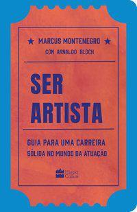 SER ARTISTA - BLOCH, ARNALDO