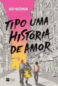 TIPO UMA HISTÓRIA DE AMOR - NAZEMIAN, ABDI
