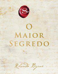 O MAIOR SEGREDO - BYRNE, RHONDA